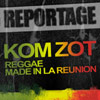 Kom Zot-KOM ZOT REGGAE MADE IN LA REUNION